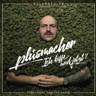 Plusmacher - Ich kiffe und jetzt Album Cover
