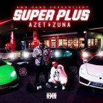 Azet x Zuna - Super Plus Album Cover