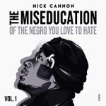 Nick Cannon - The Miseducation of The Negro You Love to Hate Album Cover