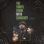 Currensy - The tonite show with Currensy Album Cover