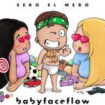 Sero El Mero - BabyFaceFlow Album Cover