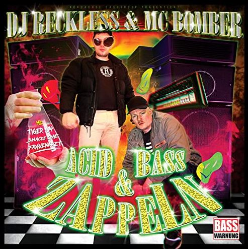 Dj Reckless & MC Bomber – Acid, Bass & Zappeln Album Cover