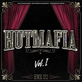 Hutmacher Entertainment - Hutmafia Vol 1 Album Cover