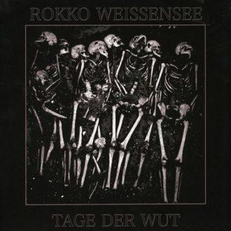 Rokko Weissensee - Tage der Wut Album Cover