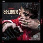 Mero - Ya Hero Ya Mero Album Cover