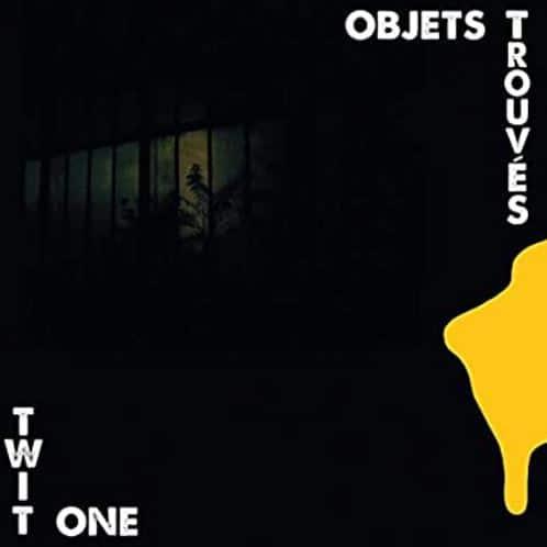 Twit One – Objets Trouvés Album Cover
